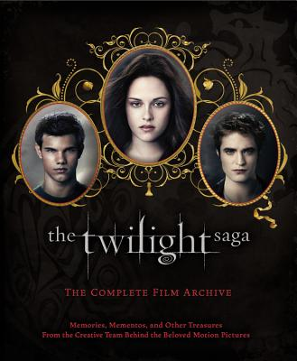 The Twilight Saga: the Complete Film Archive By Abele, Robert