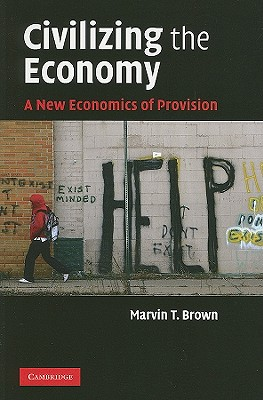 Civilizing the Economy By Brown, Marvin T.