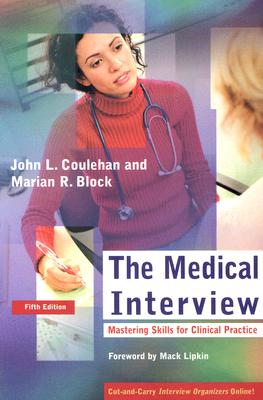 The Medical Interview By Coulehan, John L., M.D./ Block, Marian R., M.D.