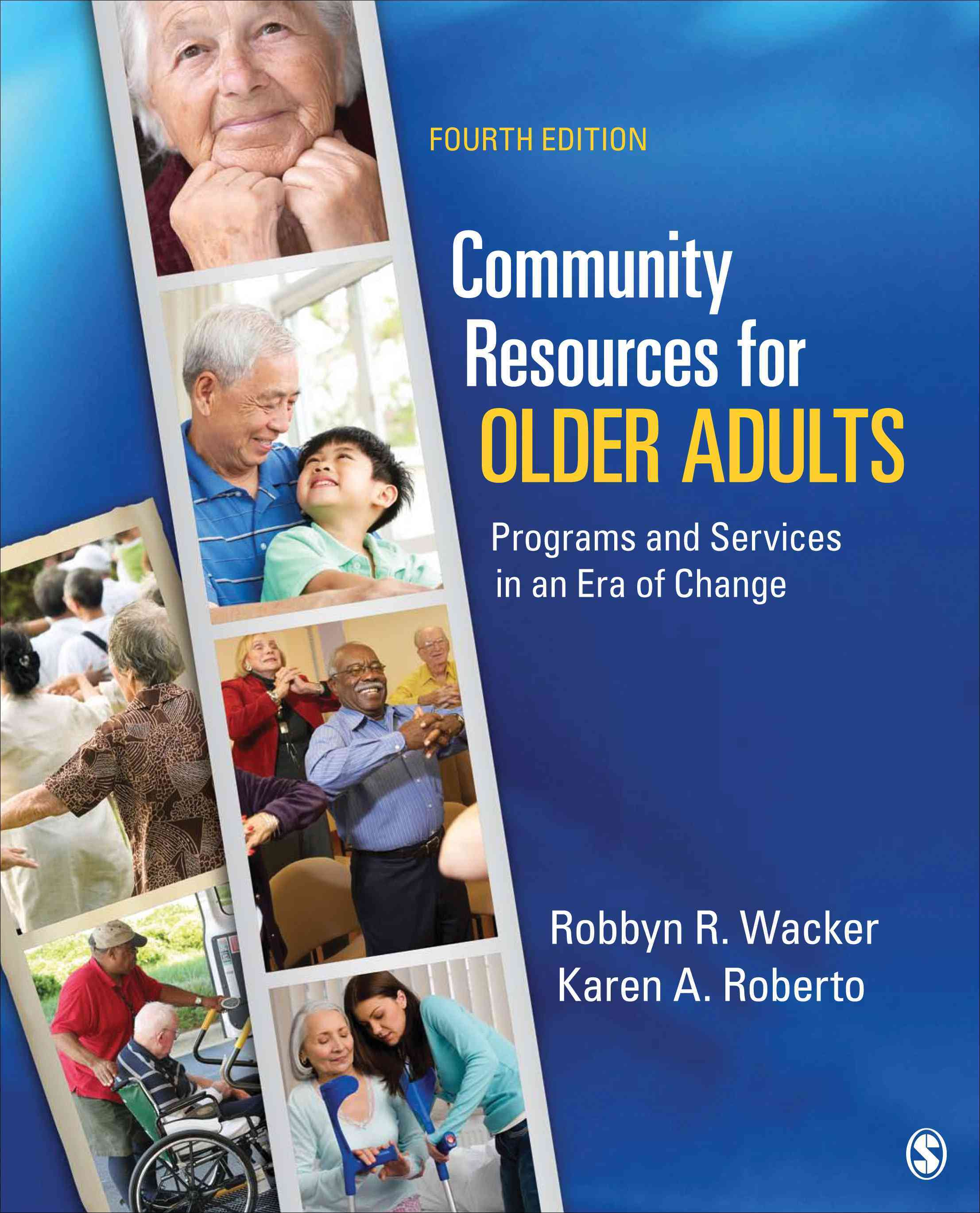 Community Resources for Older Adults By Wacker, Robbyn R./ Roberto, Karen A.